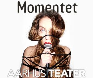 Aarhus Teater Momentet